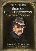 The Dark Side of G.K. Chesterton: Gargoyles and Grotesques