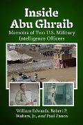 Inside Abu Ghraib: Memoirs of Two U.S. Military Intelligence Officers