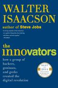 Innovators How a Group of Hackers Geniuses & Geeks Created the Digital Revolution