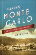 Making Monte Carlo A History of Speculation & Spectacle