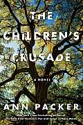 Childrens Crusade A Novel