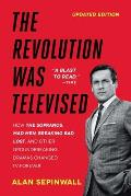 Revolution Was Televised The Cops Crooks Slingers & Slayers Who Changed TV Drama Forever