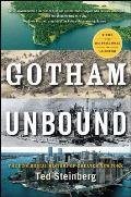 Gotham Unbound The Ecological History of Greater New York