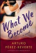 What We Become A Novel
