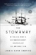 Stowaway A Young Mans Extraordinary Adventure to Antarctica