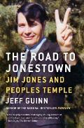 Road to Jonestown Jim Jones & Peoples Temple