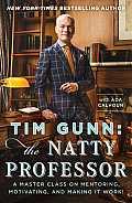 Tim Gunn The Natty Professor A Master Class on Mentoring Motivating & Making It Work