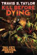 Kill Before Dying Tau Cedi Agenda Book 5