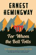 For Whom the Bell Tolls The Hemingway Library Edition