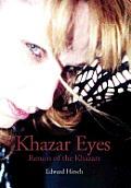 Khazar Eyes: Return of the Khazars