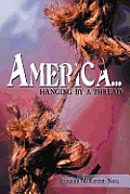 America...: Hanging by a Thread.