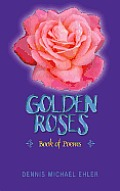 Golden Roses: Book of Poems