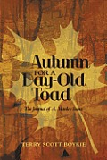 Autumn for a Day-Old Toad: The Journal of A. Manley Stanz