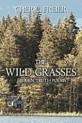 The Wild Grasses: Hidden Truth Poems