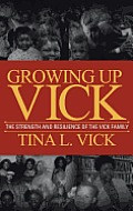 Growing Up Vick: A Story of the Strength and Resilency of the Vick Family