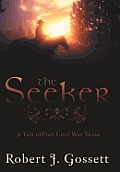 The Seeker: A Tale of Post Civil War Texas