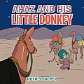 Ahaz and His Little Donkey