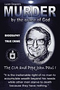 Murder by the Grace of God: The CIA and Pope John Paul I