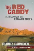 Red Caddy Into the Unknown with Edward Abbey
