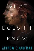 What She Doesnt Know A Psychological Thriller