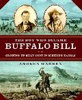 The Boy Who Became Buffalo Bill: Growing Up Billy Cody in Bleeding Kansas