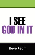 I See God in It