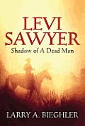 Levi Sawyer: Shadow of a Dead Man