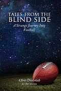 Tales from the Blind Side: A Strange Journey Into Football