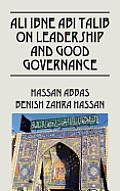 Ali Ibne ABI Talib on Leadership and Good Governance