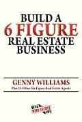 Build a 6 Figure Real Estate Business