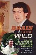 Brain Gone Wild: A Tale of Electrodes, Schizophrenia, and John