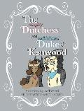 The Naughty Dutchess and Well-behaved Duke of Kenwood