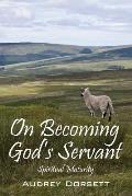 On Becoming God's Servant: Spiritual Maturity