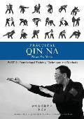 Practical Qin Na Part Two: Foundational Training, Techniques and Methods