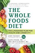 Whole Foods Diet Discover Your Hidden Potential for Health Beauty Vitality & Longevity