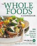 Whole Foods Cookbook 120 Delicious & Healthy Plant Centered Recipes