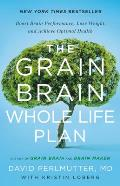 Grain Brain for Life The Ultimate Action Plan to Boost Brain Performance Lose Weight & Achieve Optimal Health