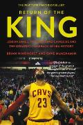 Return of the King LeBron James the Cleveland Cavaliers & the Greatest Comeback in NBA History