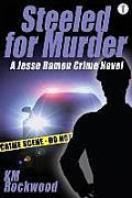 Steeled for Murder: Jesse Damon Crime Novel #1