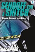 Sendoff for a Snitch: Jesse Damon Crime Novel #4