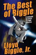 The Best of Biggle: 11 Classic Science Fiction Stories