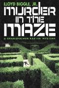 Murder in the Maze: A Grandfather Rastin Mystery