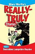 Mary Martha's Really Truly Stories: Book 7