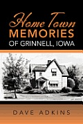 Home Town Memories of Grinnell, Iowa