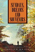 Sundays, Dreams and Souvenirs: Awakening to a World of Wonder, Awe and Beauty... as We Turn the Page