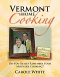 Vermont Home Cooking: Do You Really Remember Your Mother's Cooking