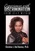 Experiences with Discrimination: From Deep Within
