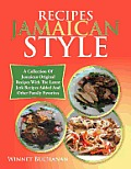 Recipes Jamaican Style: A Collection of Jamaican Original Recipes with the Latest Jerk Recipes Added and Other Family Favorites