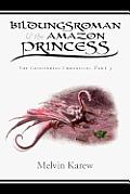 Bildungsroman & the Amazon Princess: The Grimlindian Chronicles