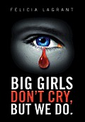 Big Girls Don't Cry, But We Do.